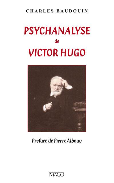 Psychanalyse de Victor Hugo