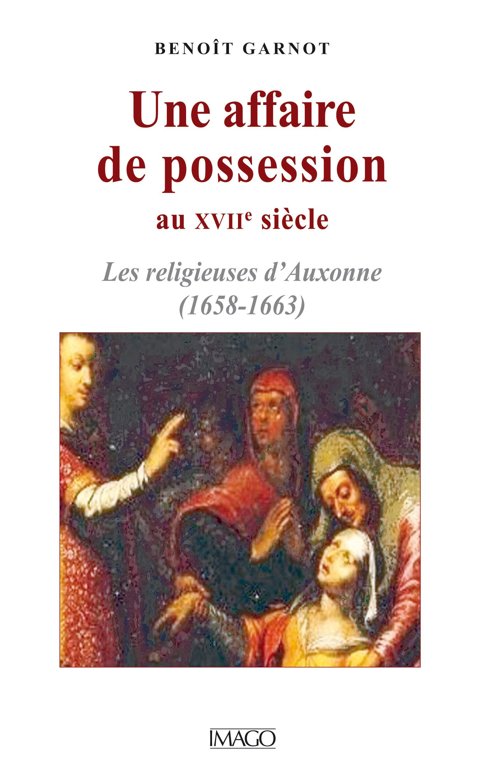 Une affaire de possession au XVII<sup>e</sup> siècle