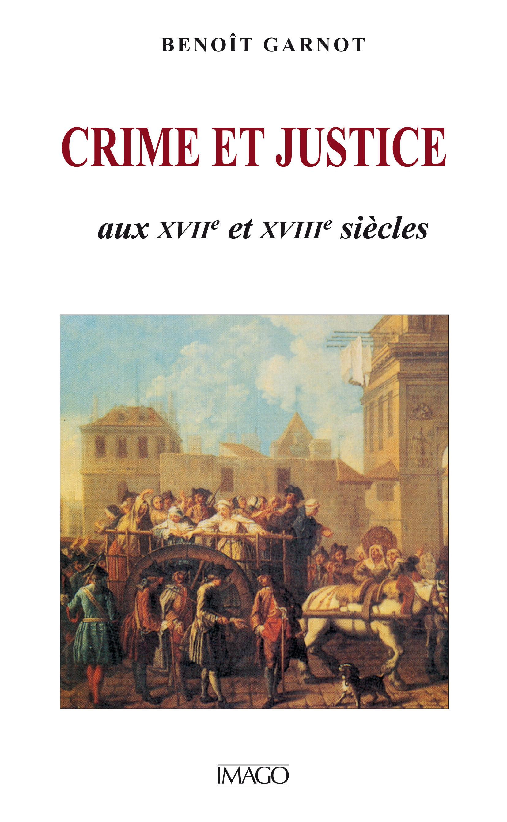 Crime et Justice aux XVII<sup>e</sup> et XVIII<sup>e</sup> siècles