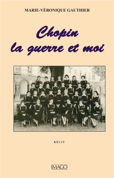 Chopin, la Guerre et Moi