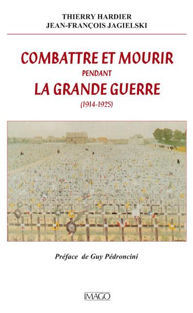 Combattre et mourir pendant la Grande Guerre (1914-1925)