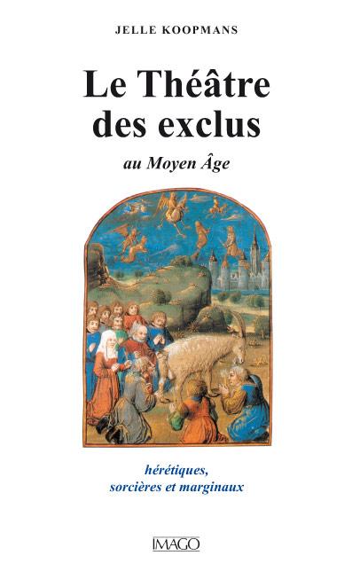 Le Théâtre des exclus au Moyen Âge