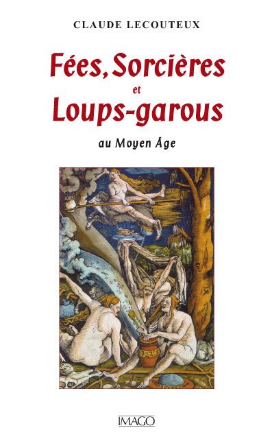 Fées, Sorcières et Loups-garous au Moyen Âge