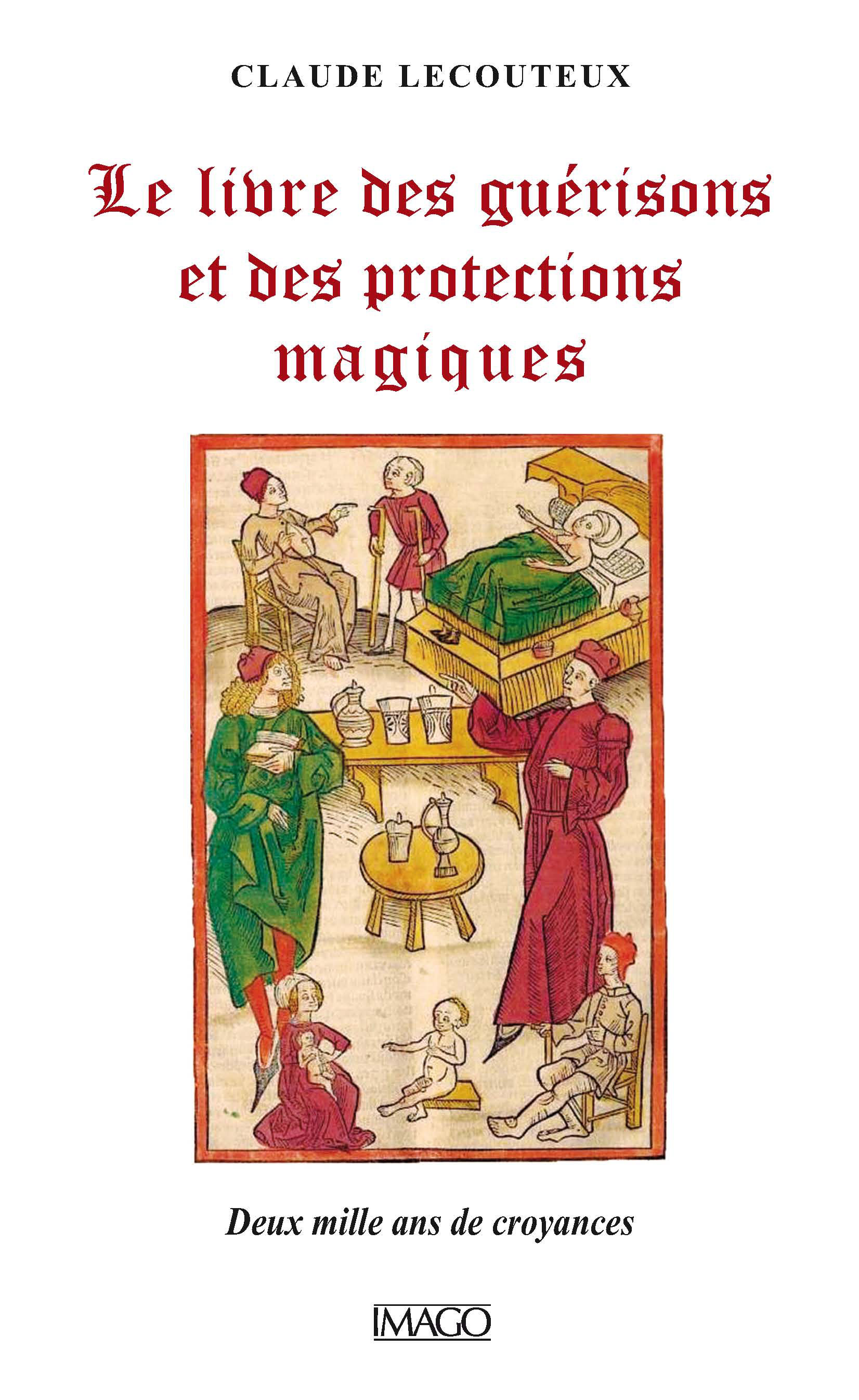 Le Livre des guérisons et des protections magiques