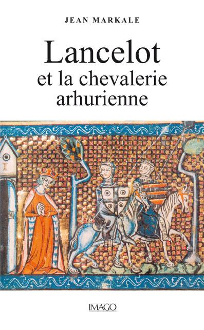 Lancelot et la Chevalerie arthurienne