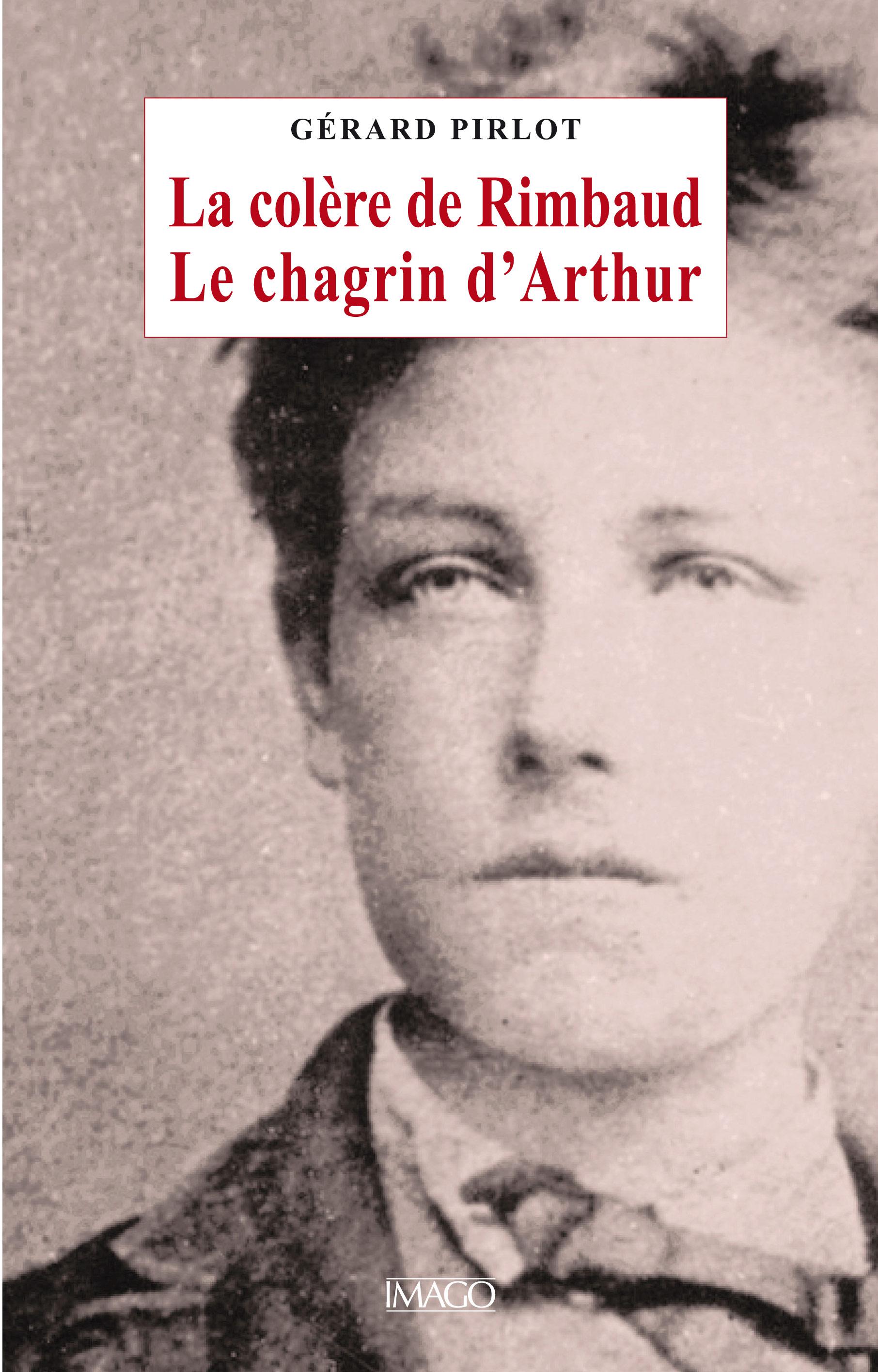 La Colère de Rimbaud, le chagrin d'Arthur