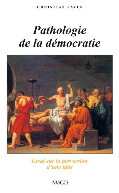 Pathologie de la démocratie