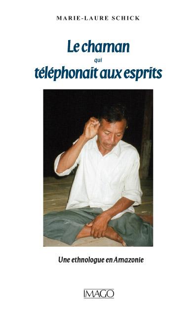 Le Chaman qui téléphonait aux esprits